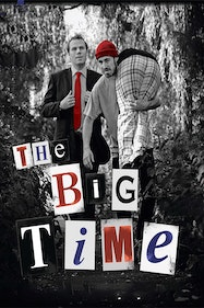 The Big Time Tickets London - at The Bread and Roses Theatre   Thespie