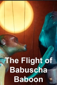 The Flight of Babuscha Baboon Tickets London - at The Puppet Theatre Barge | Thespie