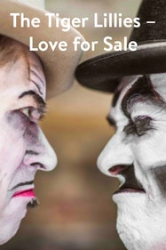 The Tiger Lillies - Love For Sale Tickets London - at Wilton's Music Hall | Thespie
