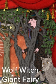 Wolf Witch Giant Fairy Tickets London - at Royal Opera House   Thespie