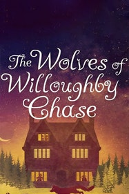 The Wolves Of Willoughby Chase Tickets London - at Greenwich Theatre   Thespie
