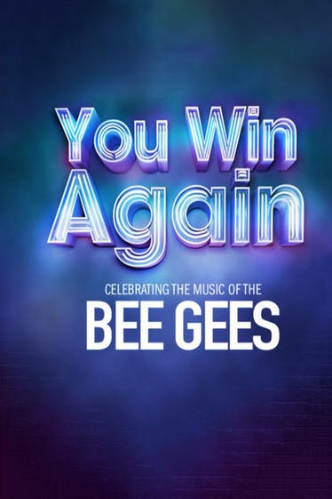 You Win Again: Celebrating The Music Of The Bee Gees Tickets London - at Richmond Theatre | Thespie