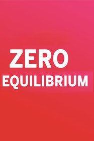 Zero |  Equilibrium Tickets London - at The Place | Thespie